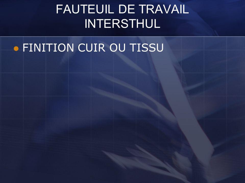FAUTEUIL DE TRAVAIL INTERSTHUL