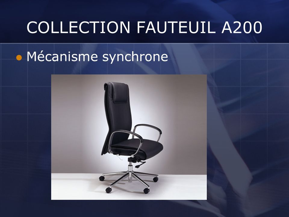 COLLECTION FAUTEUIL A200 Mécanisme synchrone