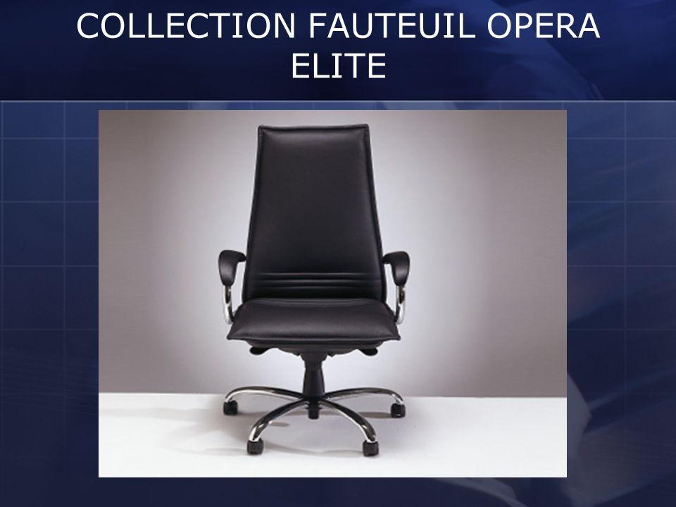 COLLECTION FAUTEUIL OPERA ELITE