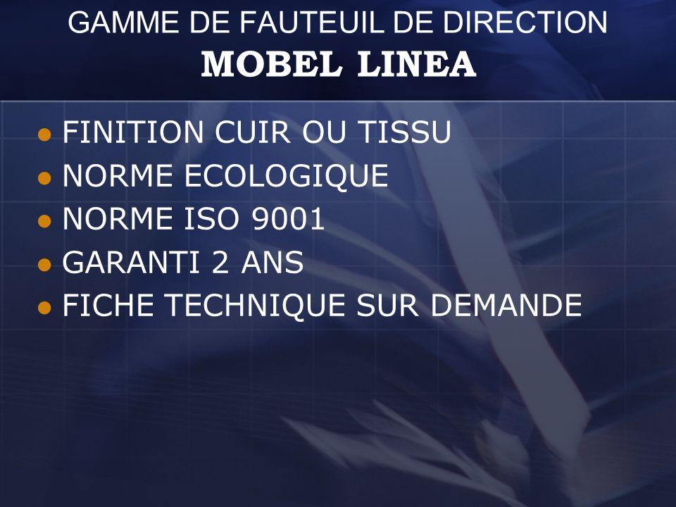 GAMME DE FAUTEUIL DE DIRECTION MOBEL LINEA
