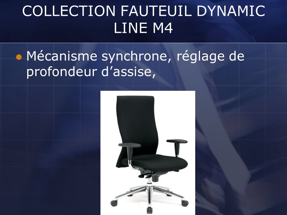 COLLECTION FAUTEUIL DYNAMIC LINE M4
