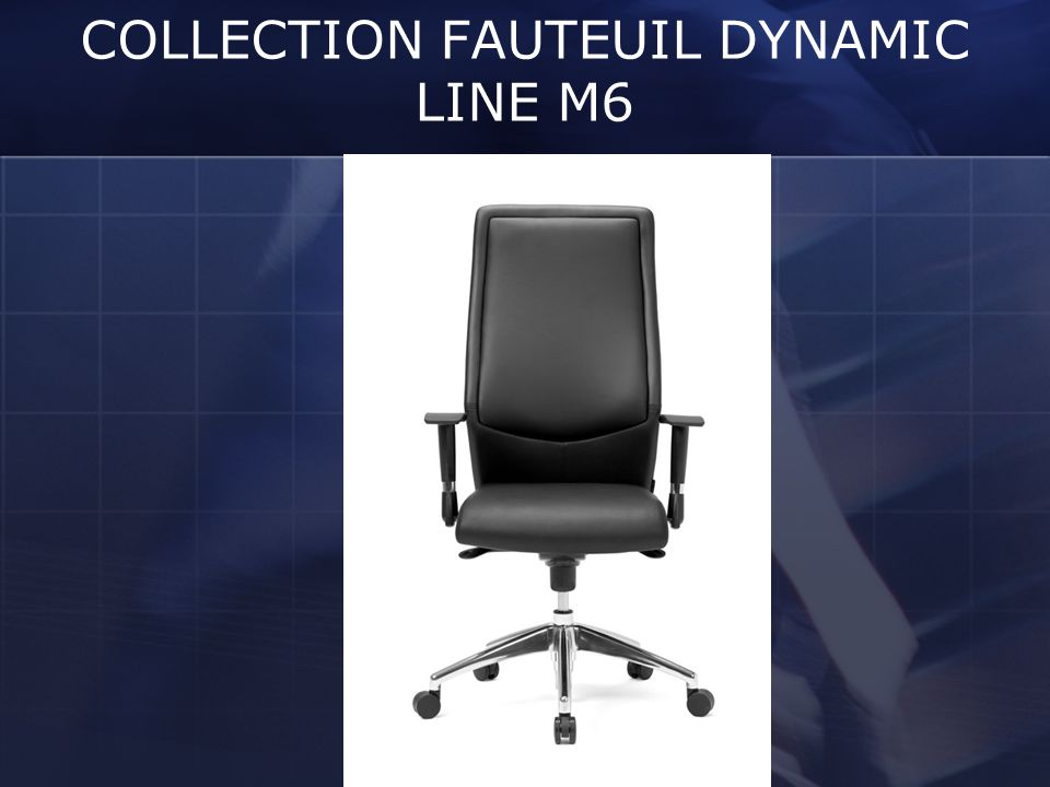 COLLECTION FAUTEUIL DYNAMIC LINE M6