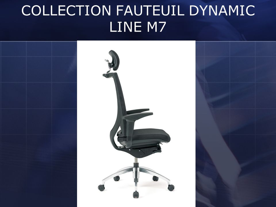 COLLECTION FAUTEUIL DYNAMIC LINE M7
