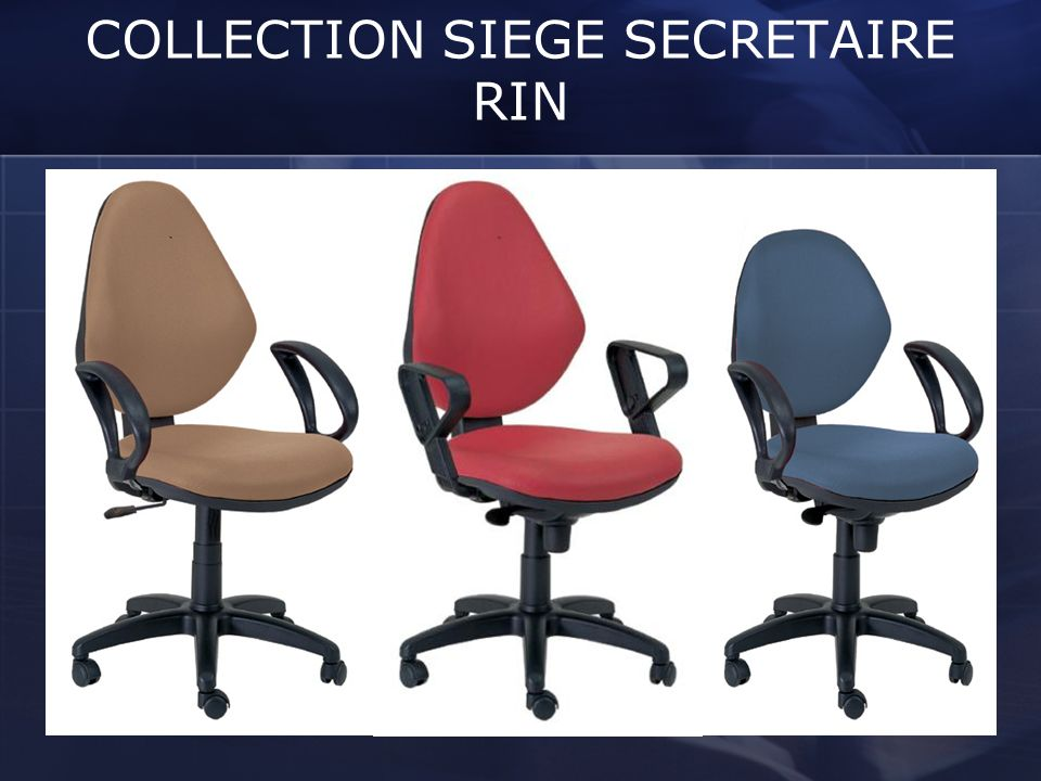 COLLECTION SIEGE SECRETAIRE RIN