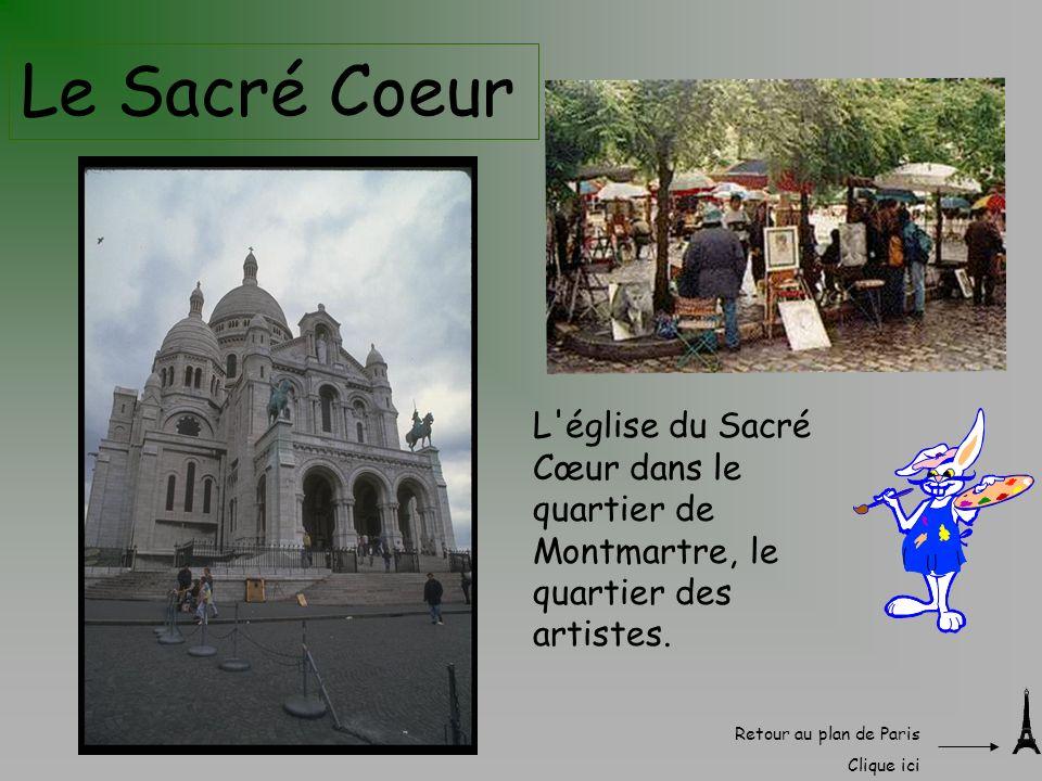 Le Sacré Coeur L église du Sacré Cœur dans le quartier de Montmartre, le quartier des artistes. Retour au plan de Paris.