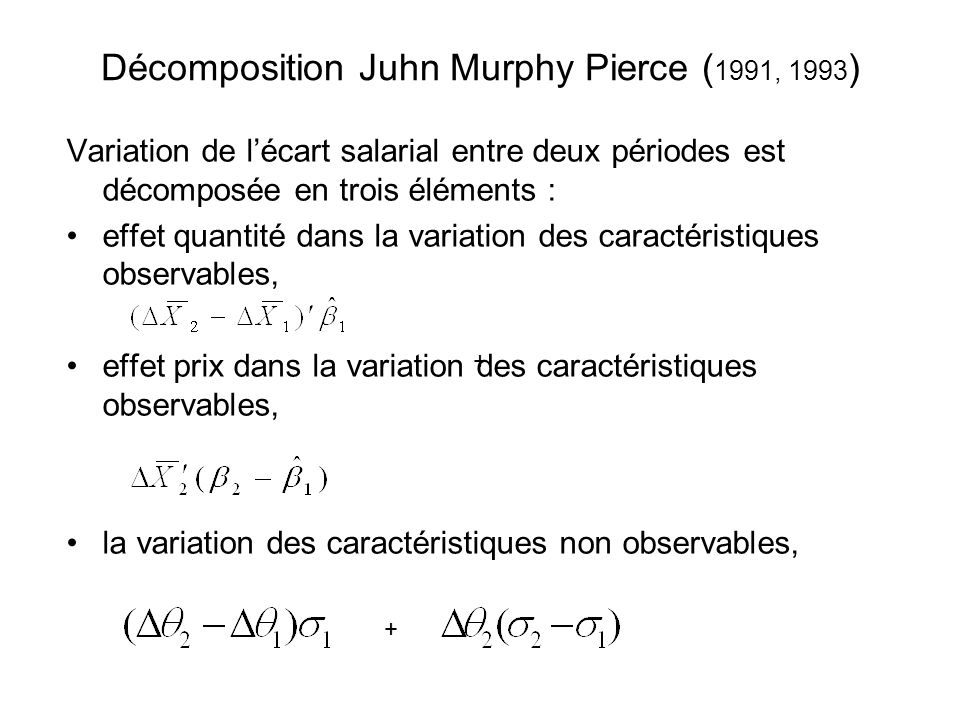 Décomposition Juhn Murphy Pierce (1991, 1993)