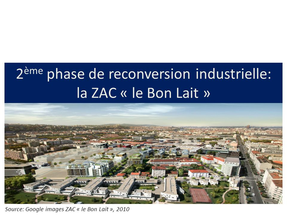 2ème phase de reconversion industrielle: la ZAC « le Bon Lait »