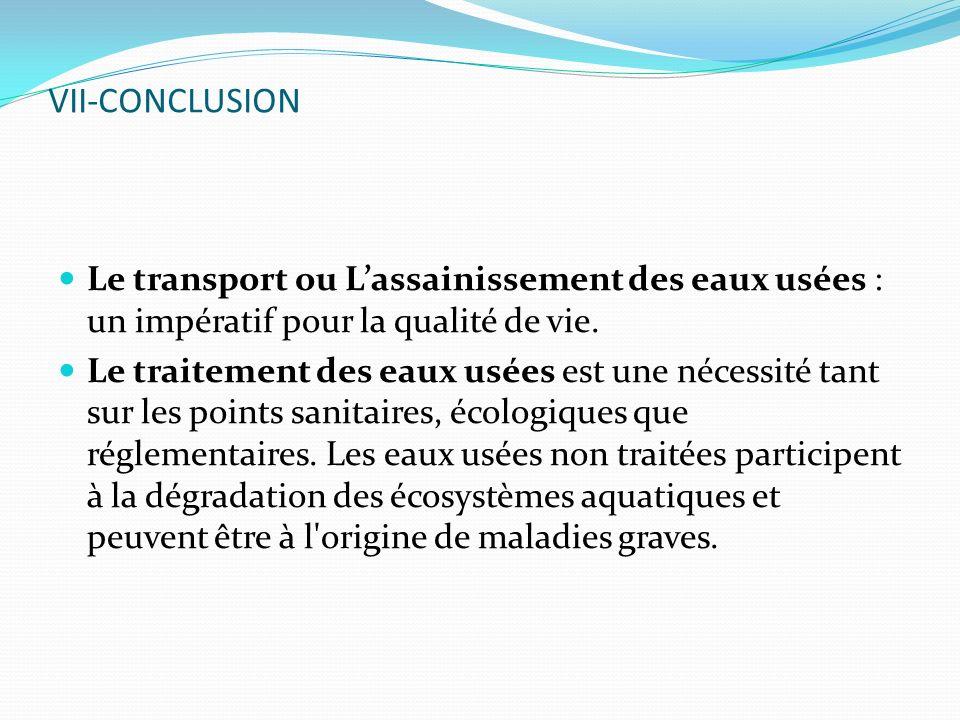 VII-CONCLUSIONLe transport ou L'assainissement des eaux usées : un impératif pour la qualité de vie.