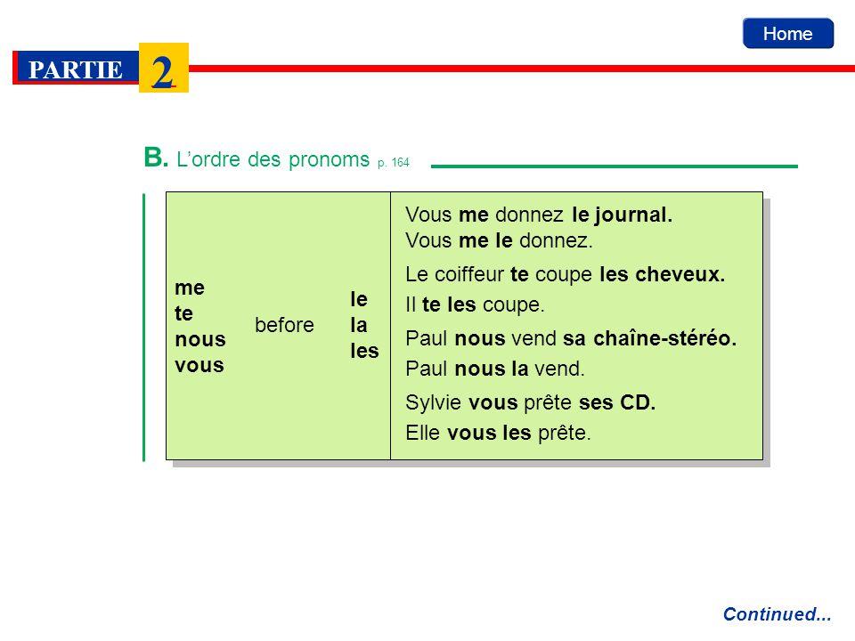 B. L'ordre des pronoms p. 164 Vous me donnez le journal.