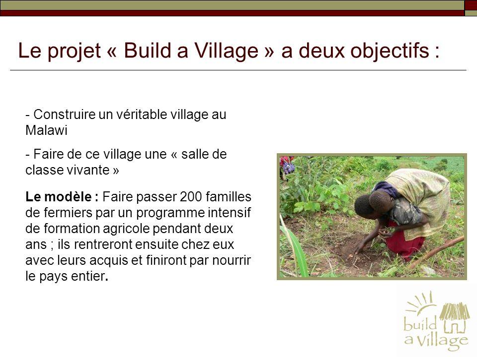 Le projet « Build a Village » a deux objectifs :