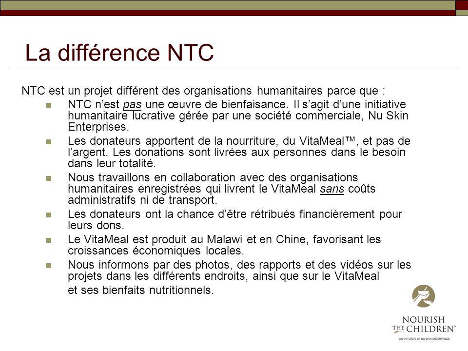 La différence NTC NTC est un projet différent des organisations humanitaires parce que :