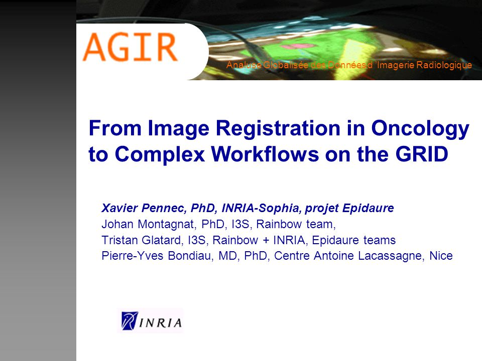From Image Registration in Oncology to Complex Workflows on the GRID