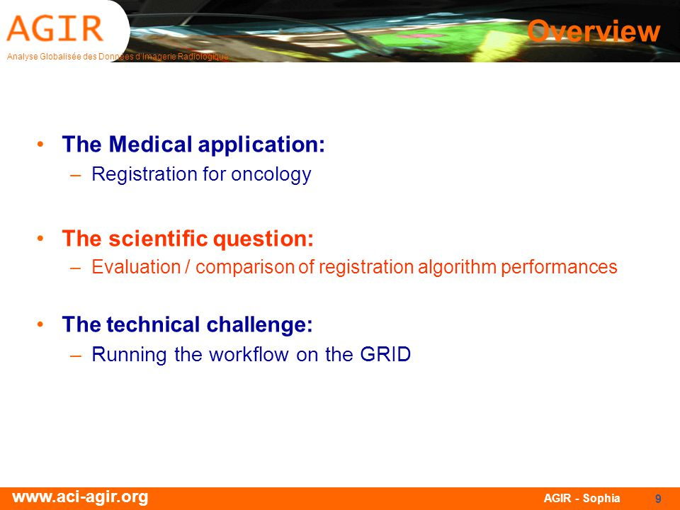 Overview The Medical application: The scientific question:
