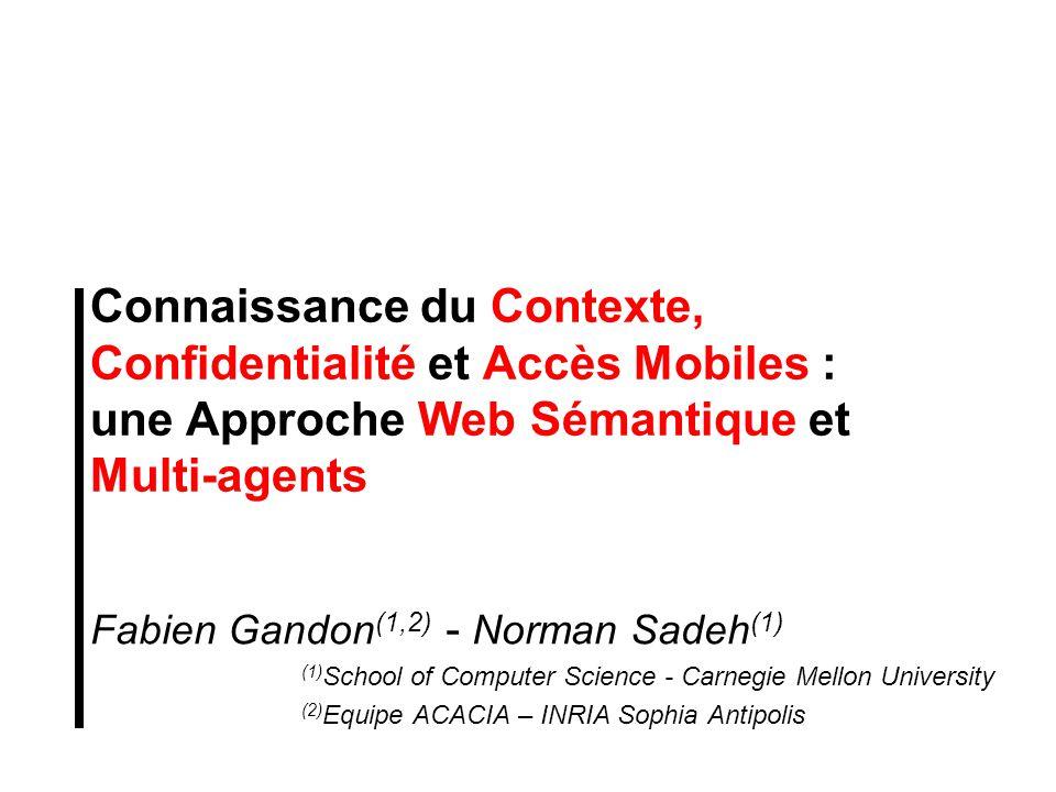 Connaissance du Contexte, Confidentialité et Accès Mobiles : une Approche Web Sémantique et Multi-agents
