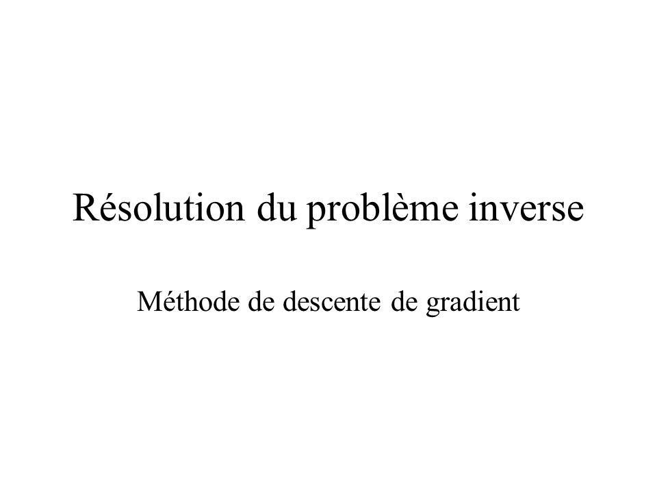 Résolution du problème inverse