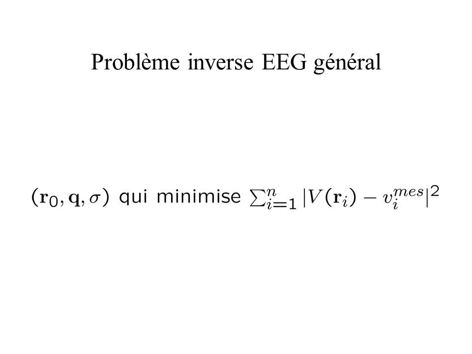 Problème inverse EEG général