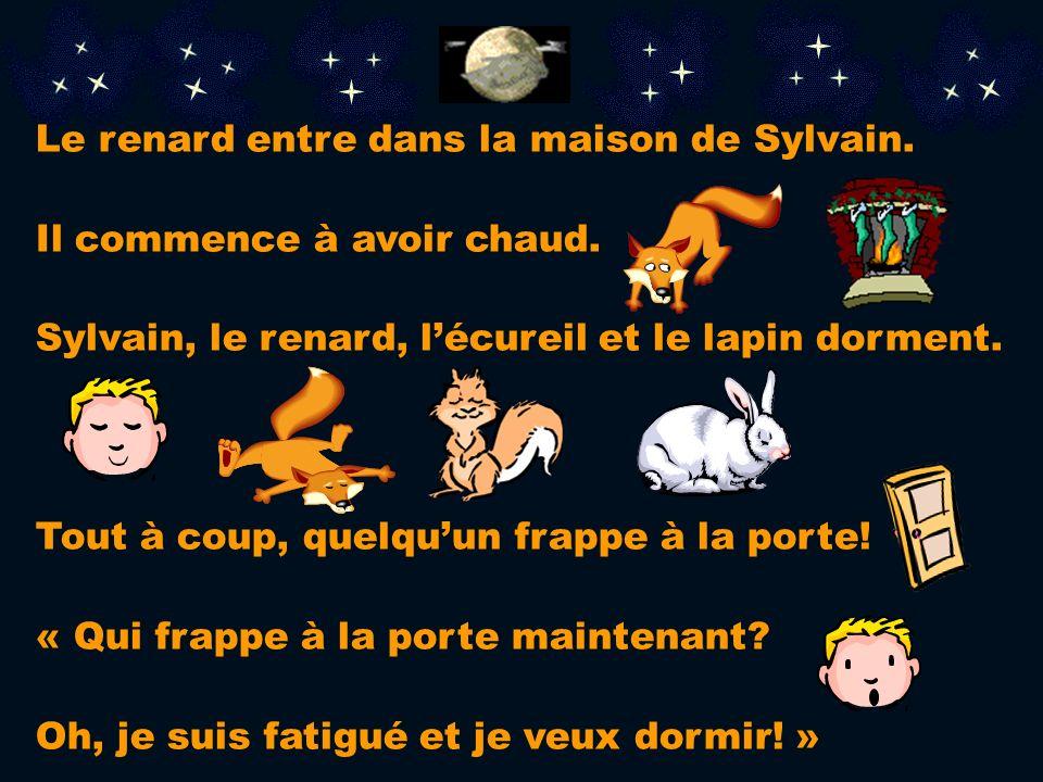 Le renard entre dans la maison de Sylvain.