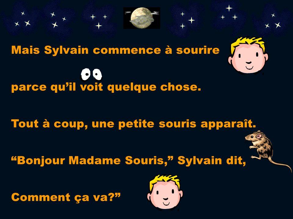 Mais Sylvain commence à sourire