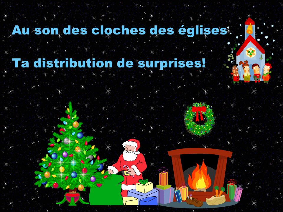 Au son des cloches des églises Ta distribution de surprises!