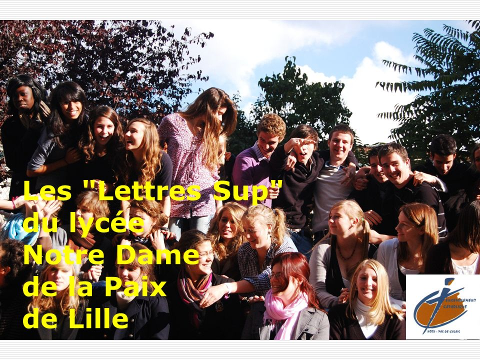 Les Lettres Sup du lycée Notre Dame de la Paix de Lille