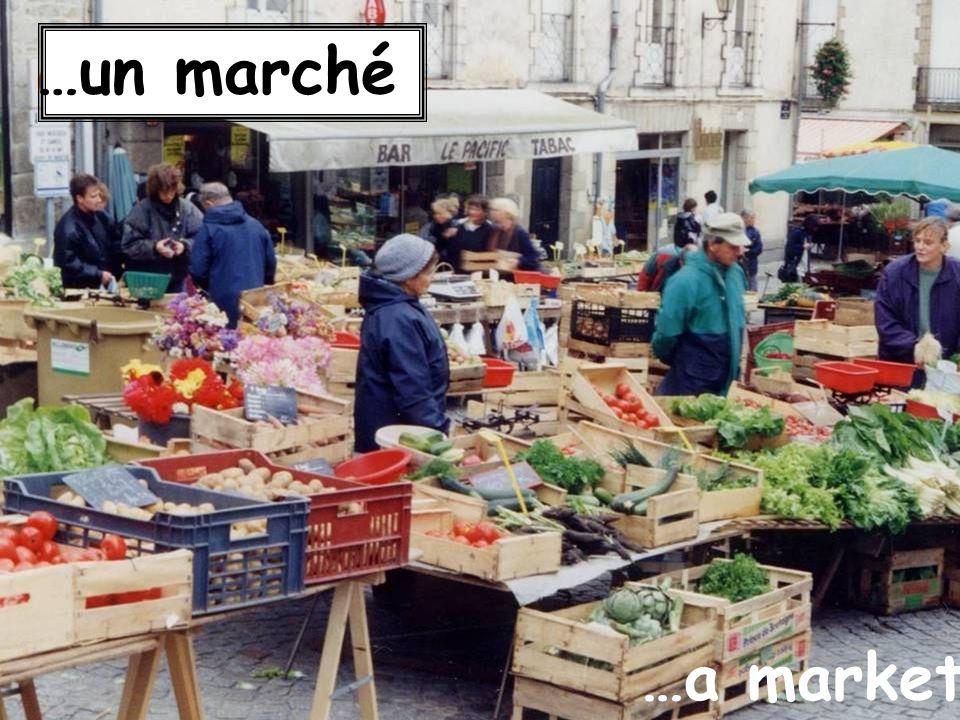 …un marché …a market