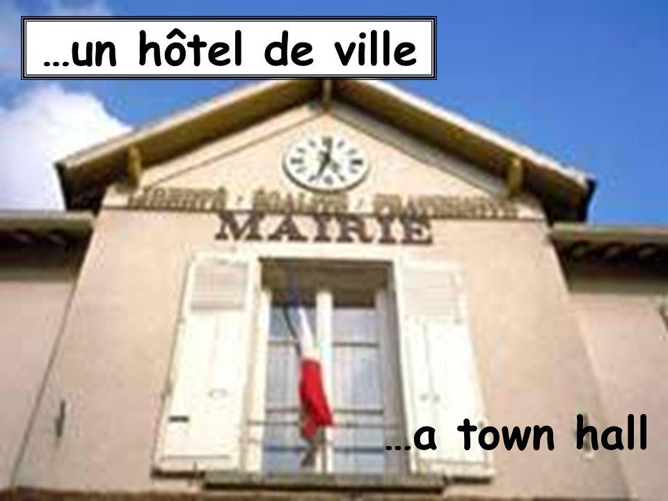 …un hôtel de ville …a town hall