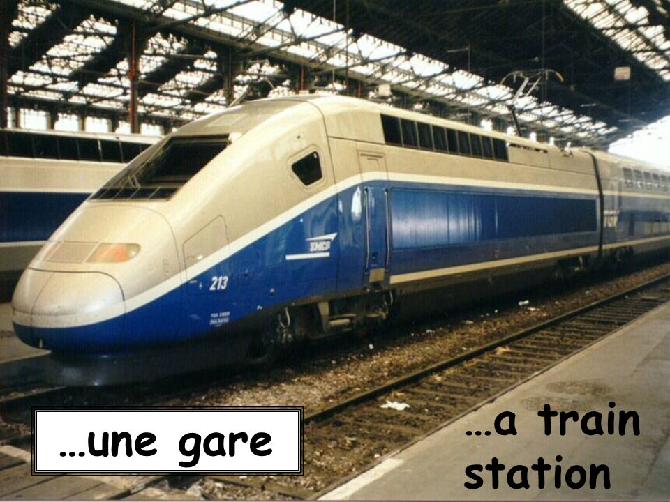 …a train station …une gare