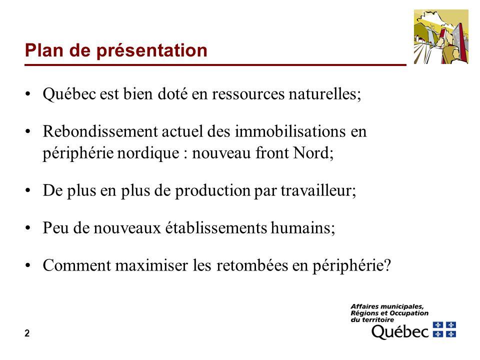 Plan de présentation Québec est bien doté en ressources naturelles;