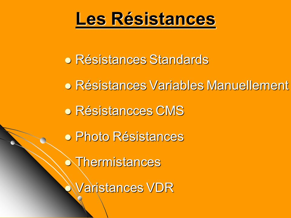 Les Résistances Résistances Standards