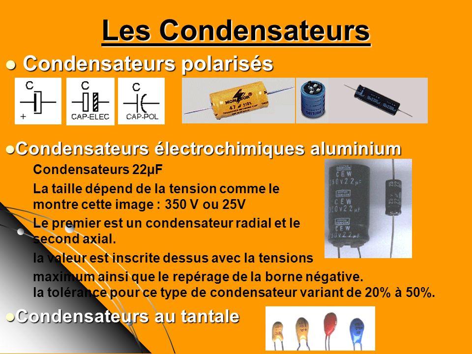 Les Condensateurs Condensateurs polarisés