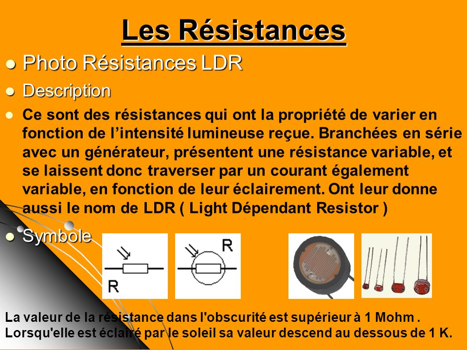 Les Résistances Photo Résistances LDR Description Symbole