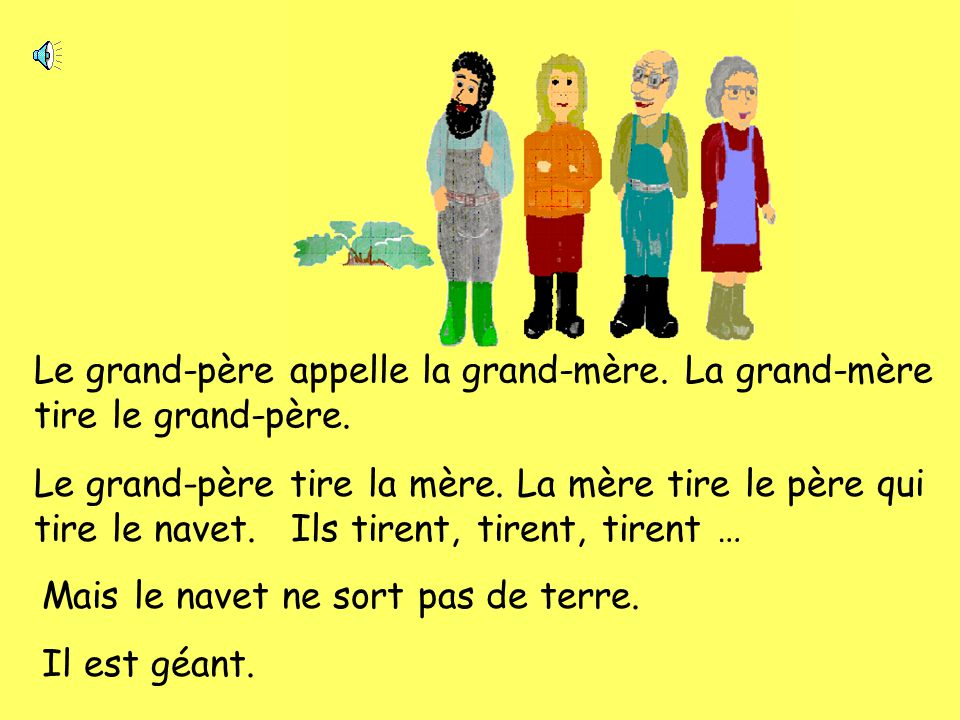 Le grand-père appelle la grand-mère. La grand-mère tire le grand-père.