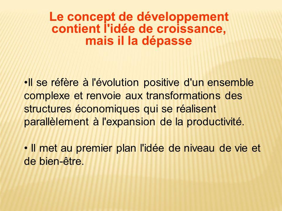 Le concept de développement contient l idée de croissance,