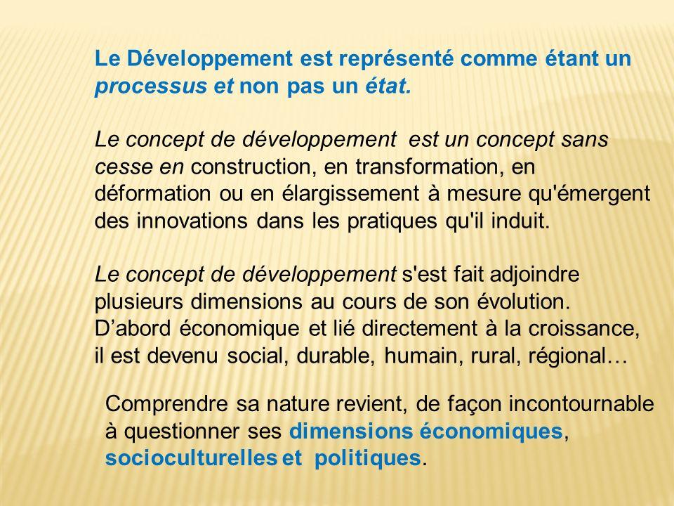 Le Développement est représenté comme étant un processus et non pas un état.