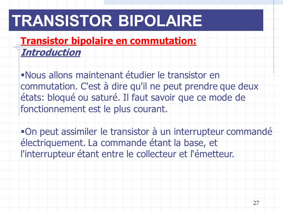 TRANSISTOR BIPOLAIRE Transistor bipolaire en commutation: Introduction