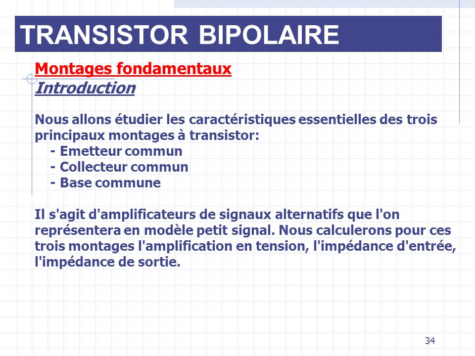 TRANSISTOR BIPOLAIRE Montages fondamentaux Introduction