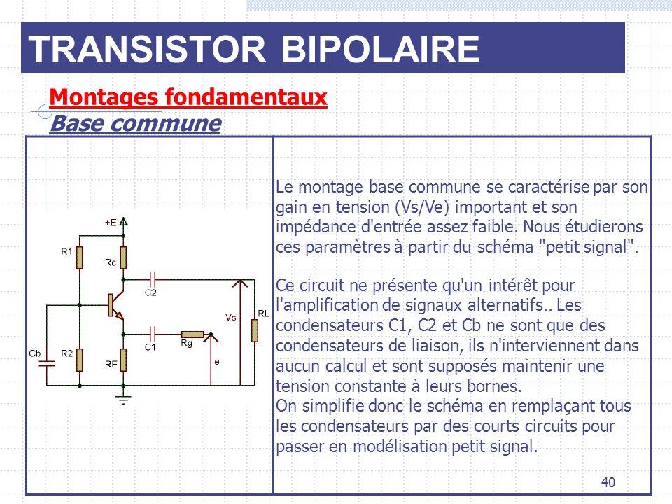 TRANSISTOR BIPOLAIRE Montages fondamentaux Base commune