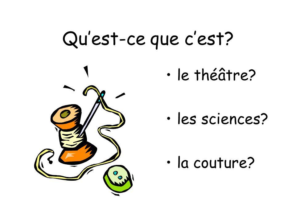 Qu'est-ce que c'est le théâtre les sciences la couture