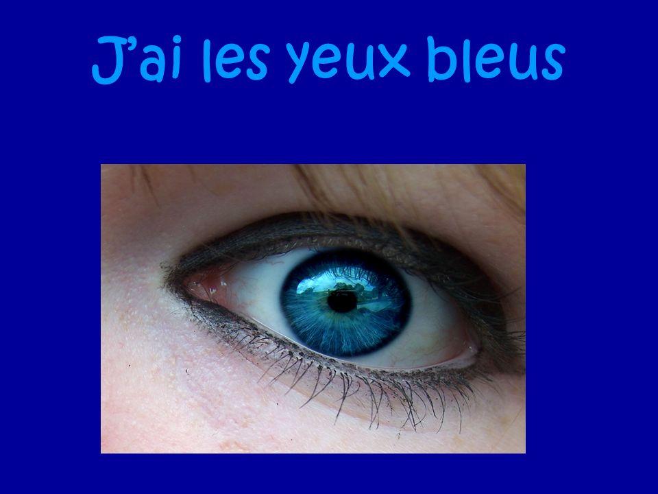 J'ai les yeux bleus