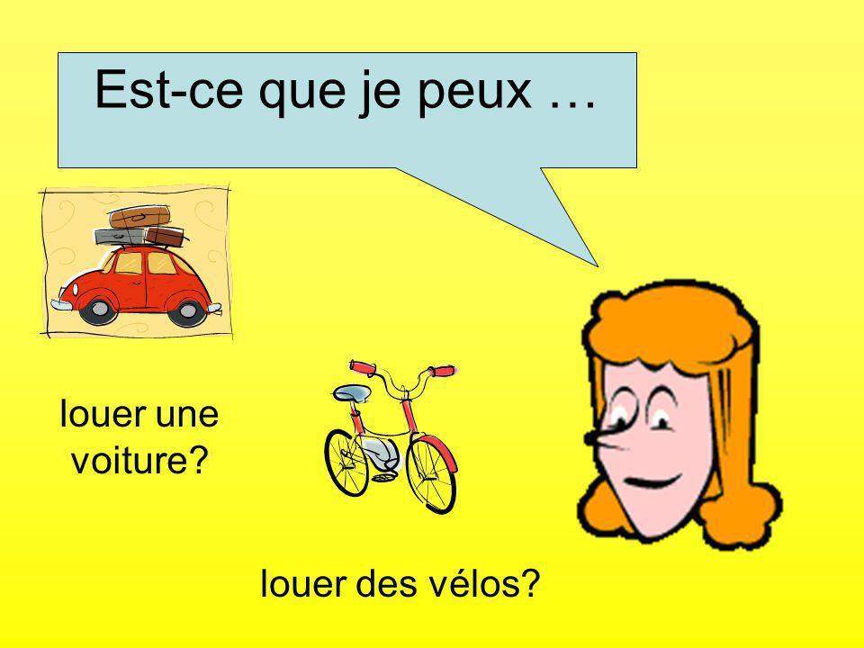 Est-ce que je peux … louer une voiture louer des vélos