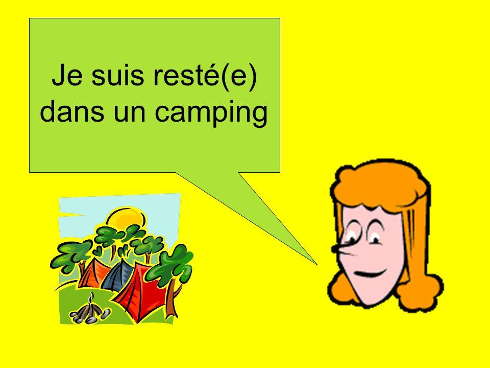 Je suis resté(e) dans un camping