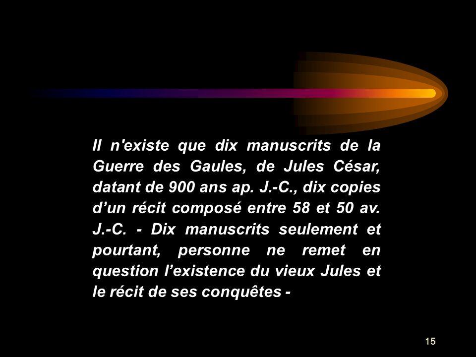 Il n existe que dix manuscrits de la Guerre des Gaules, de Jules César, datant de 900 ans ap.