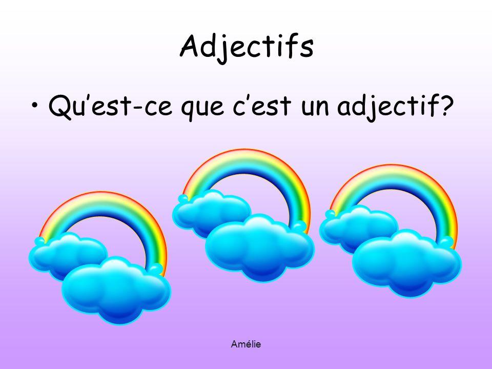 Adjectifs Qu'est-ce que c'est un adjectif Amélie