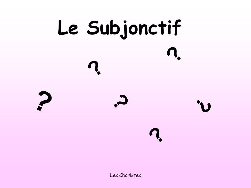 Le Subjonctif Les Choristes