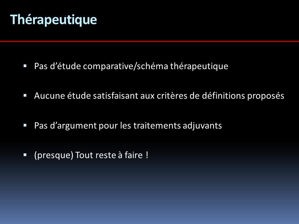 Thérapeutique Pas d'étude comparative/schéma thérapeutique