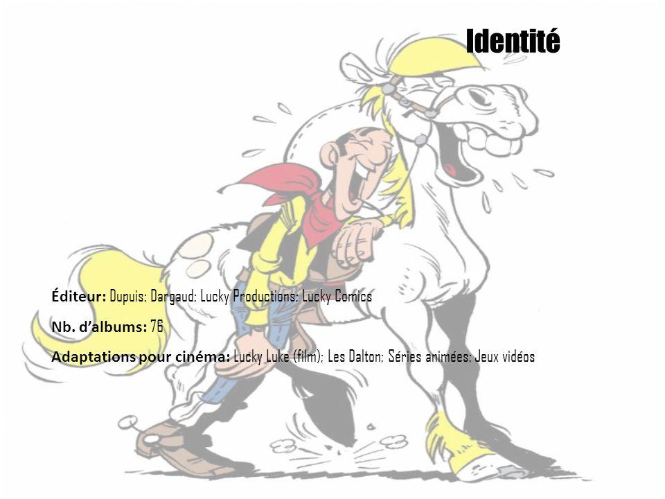 Identité Éditeur: Dupuis; Dargaud; Lucky Productions; Lucky Comics