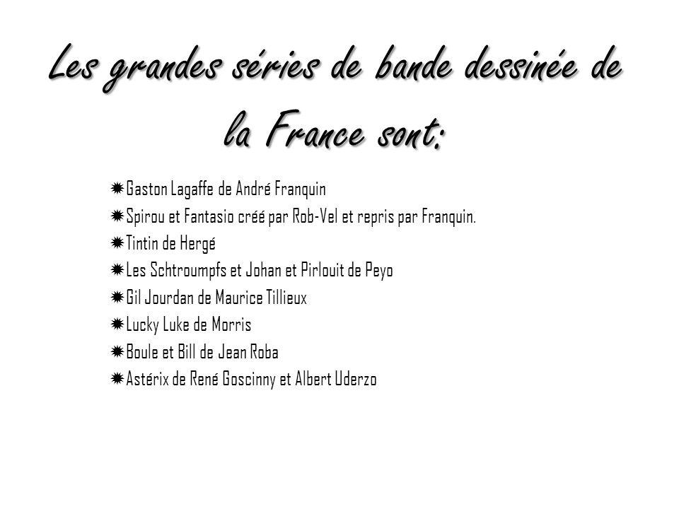 Les grandes séries de bande dessinée de la France sont: