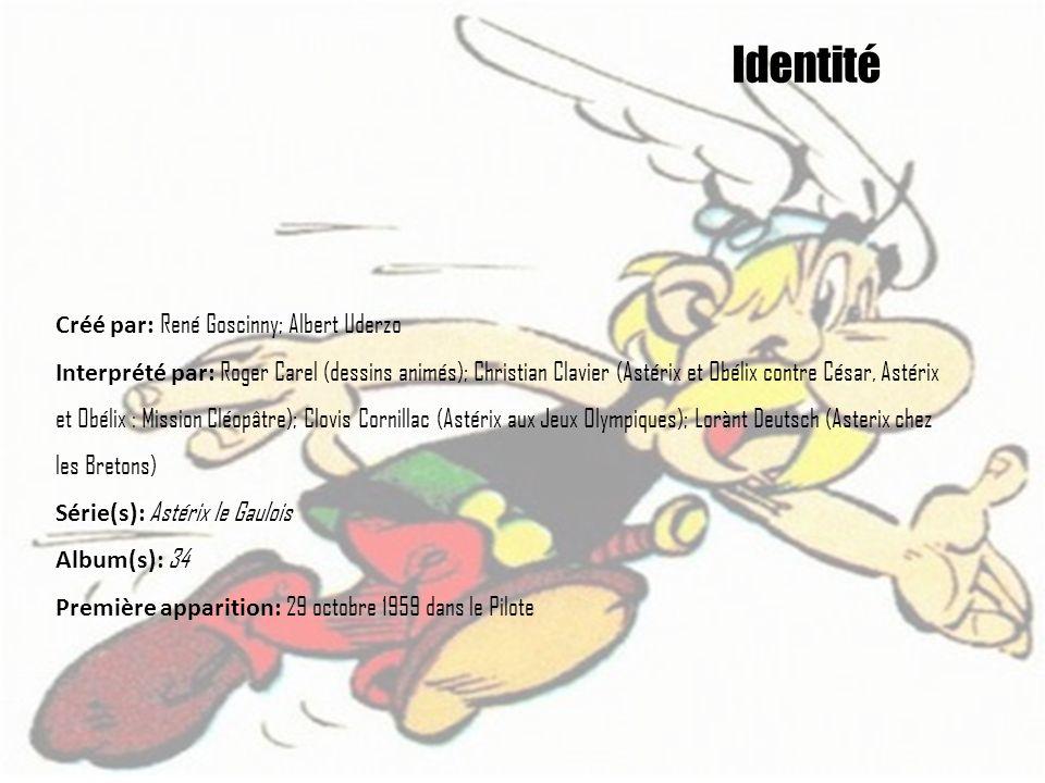 Identité Créé par: René Goscinny; Albert Uderzo