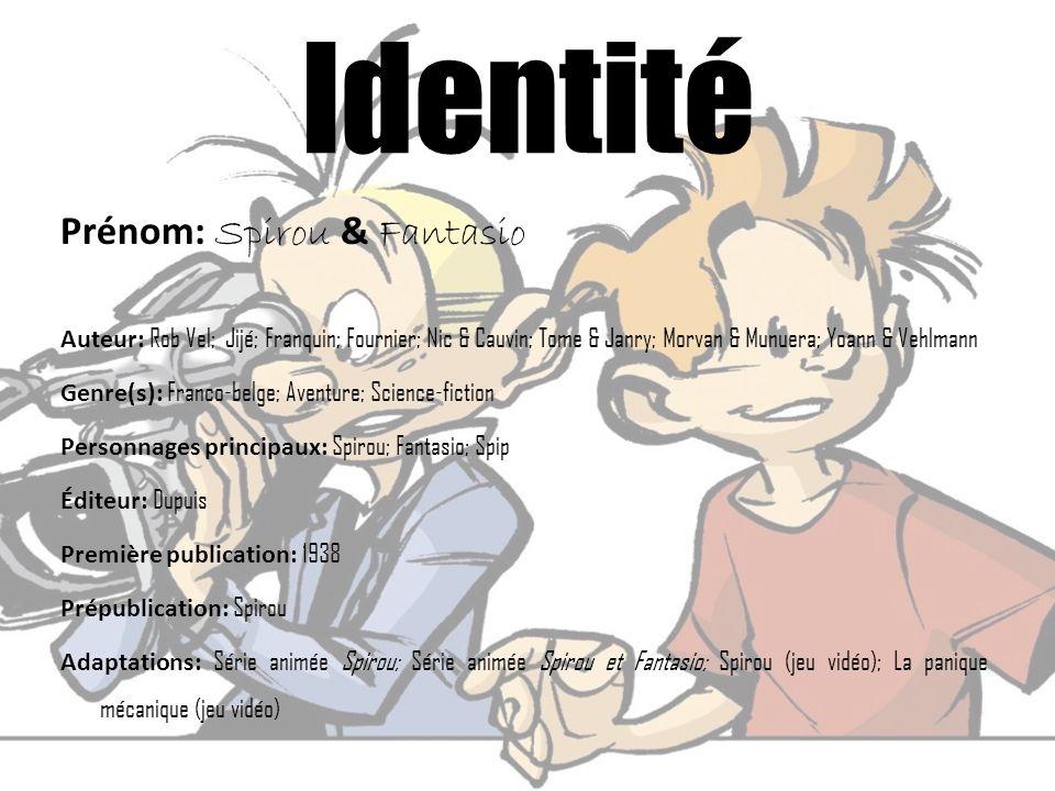 Identité Prénom: Spirou & Fantasio