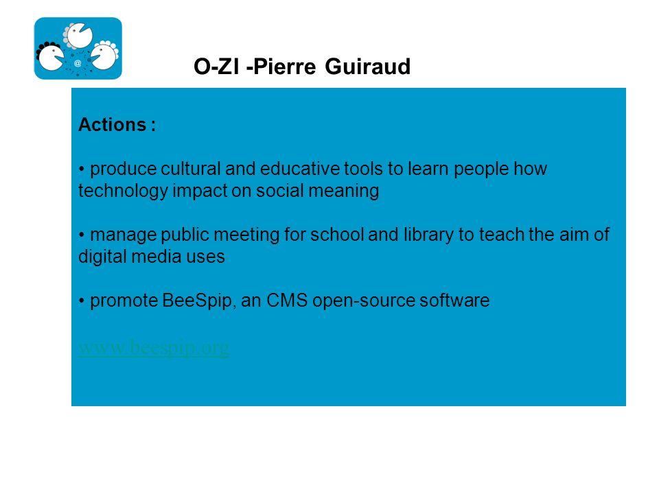 O-ZI -Pierre Guiraud www.beespip.org Actions :
